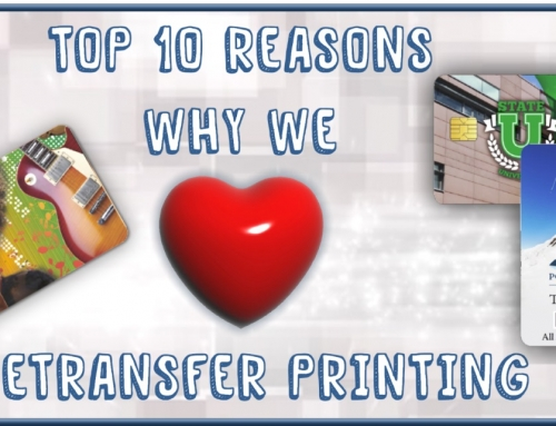 Why We LOVE Re-transfer Printing on plastic cards.